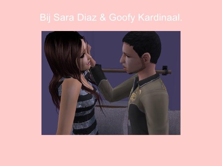 Bij Sara Diaz & Goofy Kardinaal.