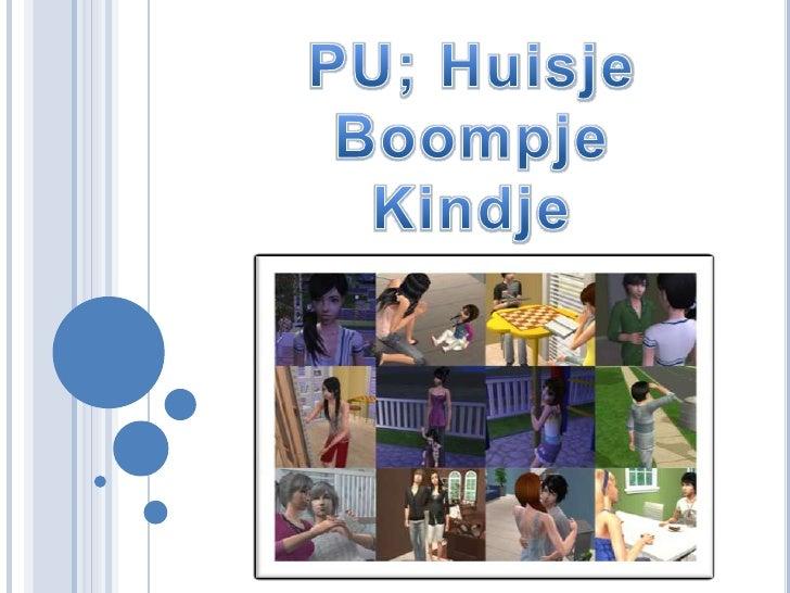 PU; Huisje Boompje Kindje<br />