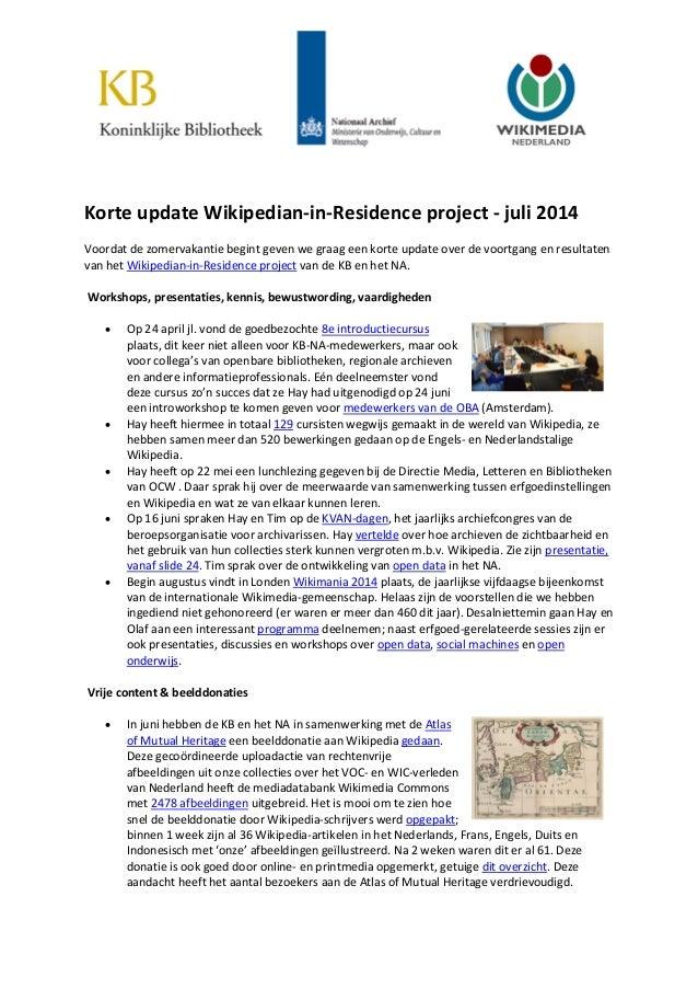 Korte update Wikipedian-in-Residence project - juli 2014 Voordat de zomervakantie begint geven we graag een korte update o...