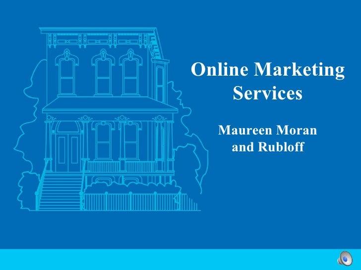 Online Marketing Services Maureen Moran and Rubloff