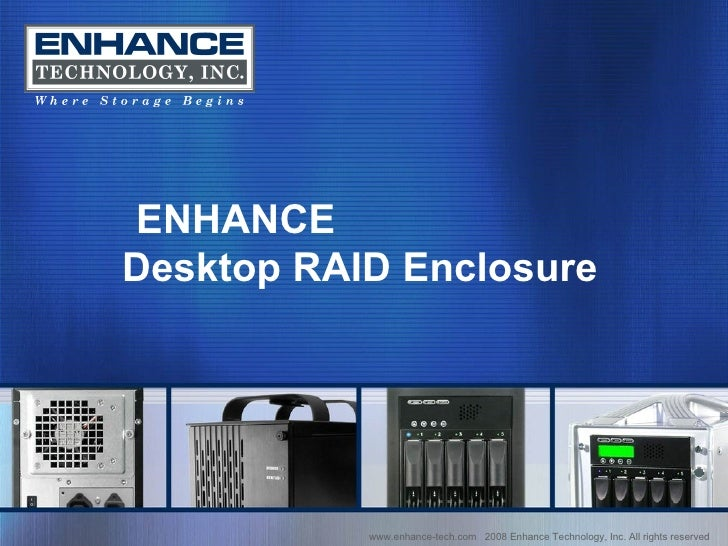 Enhance Technology Desktop Raid PPT