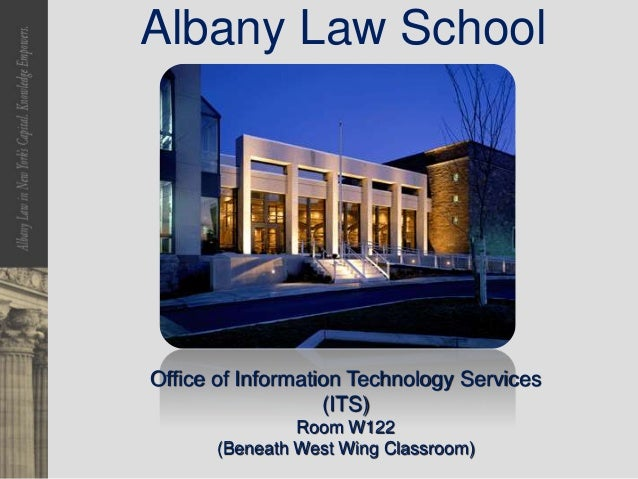 Albany Law School Office of Information Technology Services (ITS) Room W122 (Beneath West Wing Classroom)