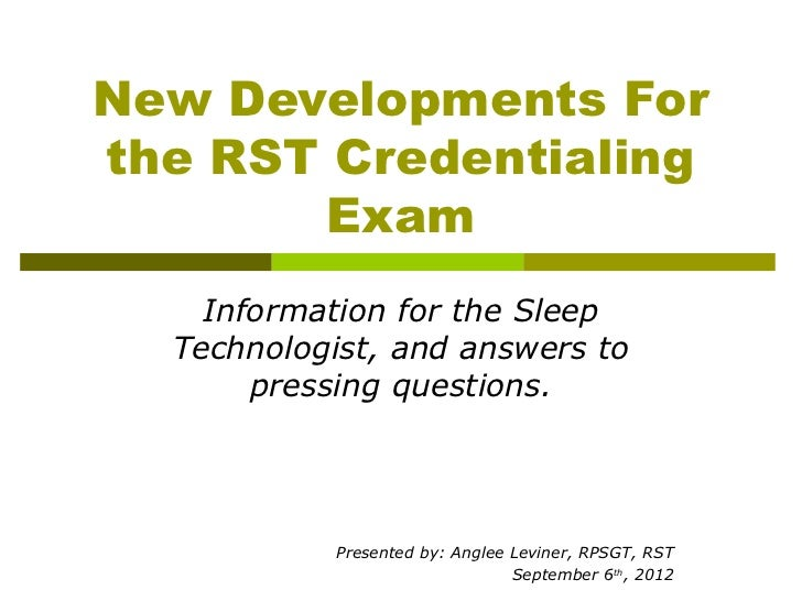 New Developments for the RST Credentialing Exam