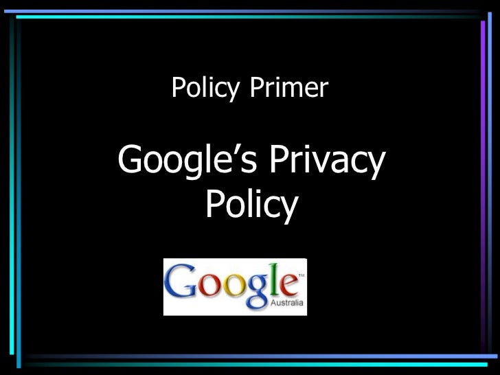 Policy Primer - Google's Privacy Policy