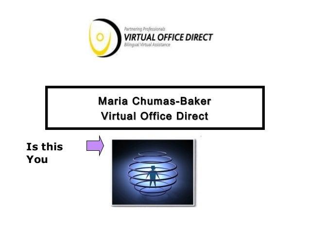 Maria Chumas-Baker          Virtual Office DirectIs thisYou