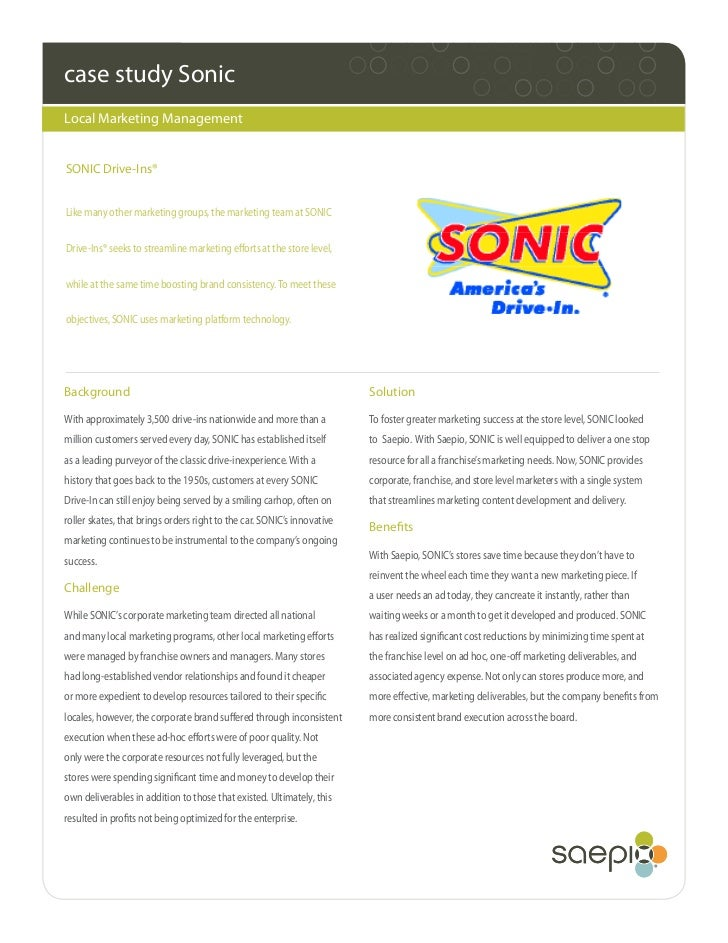 case study SonicLocal Marketing ManagementSONIC Drive-Ins®Like many other marketing groups, the marketing team at SONICDri...