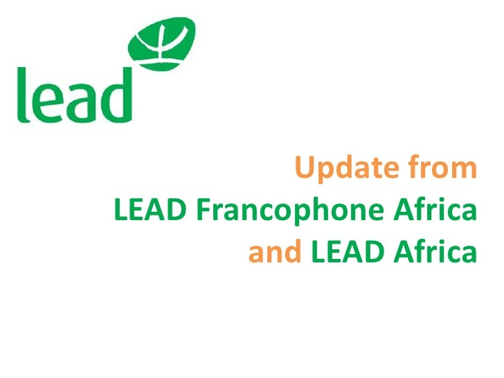 Update fromLEAD Francophone Africaand LEAD Africa<br />