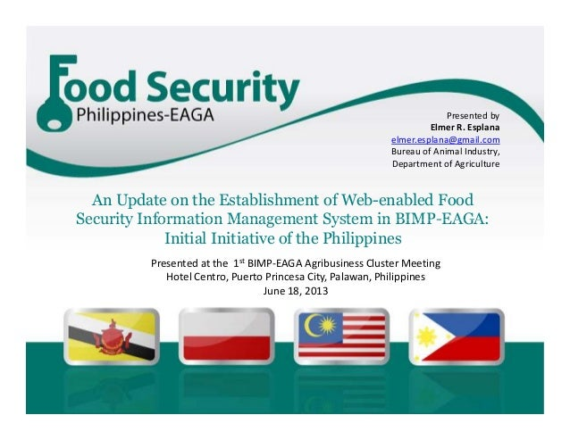 An Update on the Establishment of Web-enabled Food Security Information Management System in BIMP-EAGA:  Initial Initiative of the Philippines