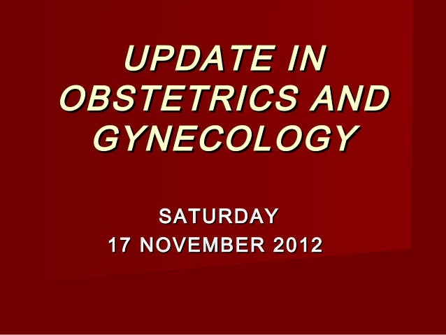 Update in obstetrics and gynecology 2 2012