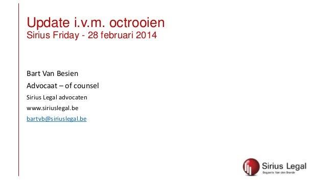 Update ivm octrooien België Bart Van Besien Sirius Friday 28 feb 2014