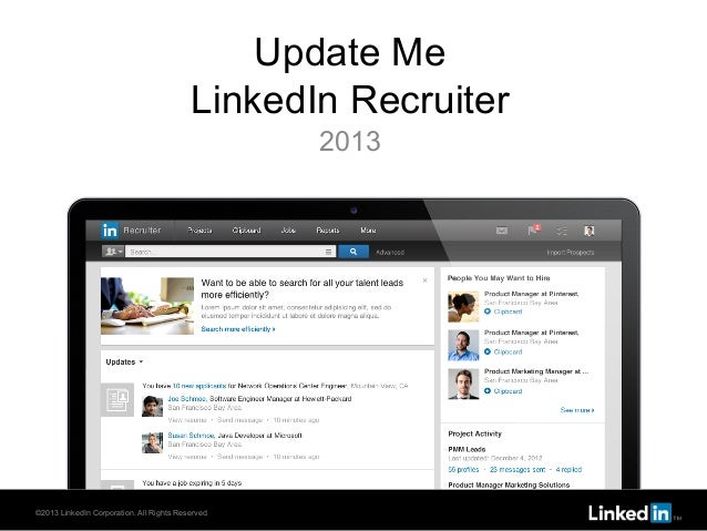 Update Me LinkedIn Recruiter 2013  ©2013 LinkedIn Corporation. All Rights Reserved.