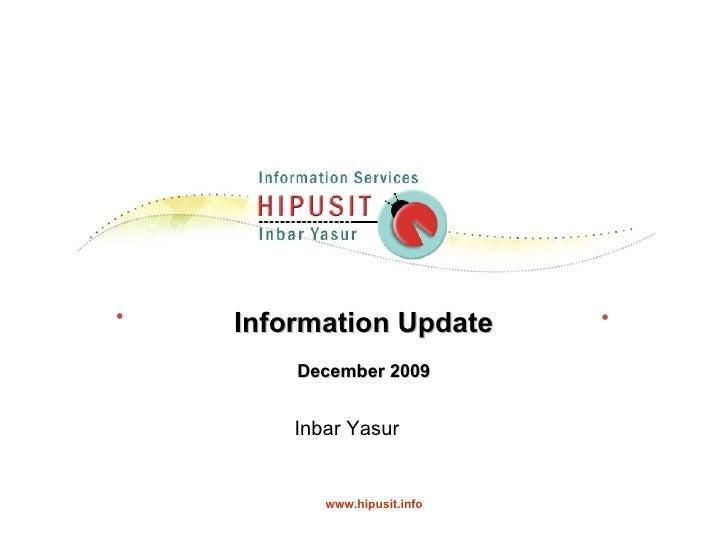 Information Update December 2009 Inbar Yasur  www.hipusit.info
