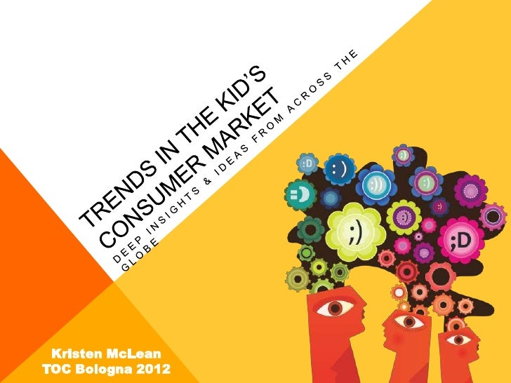 Trends in the Kids' Consumer Book Market - Ideas and Insights from Around the Globe - TOC 2012