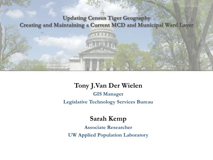 Updating Census Tiger GeographyCreating and Maintaining a Current MCD and Municipal Ward Layer                   Tony J.Va...