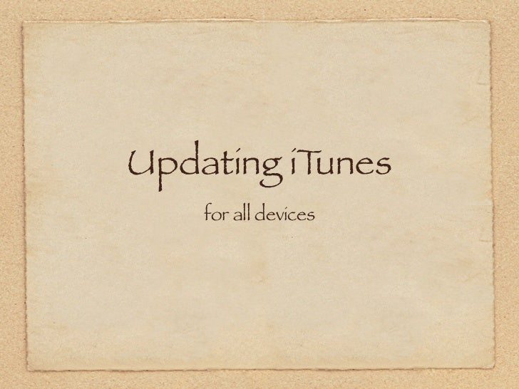 Updating iTunes    for all devices