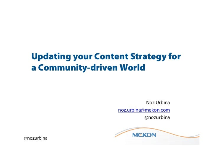 Updating your Content Strategy for   a Community-driven World                                 Noz Urbina                  ...
