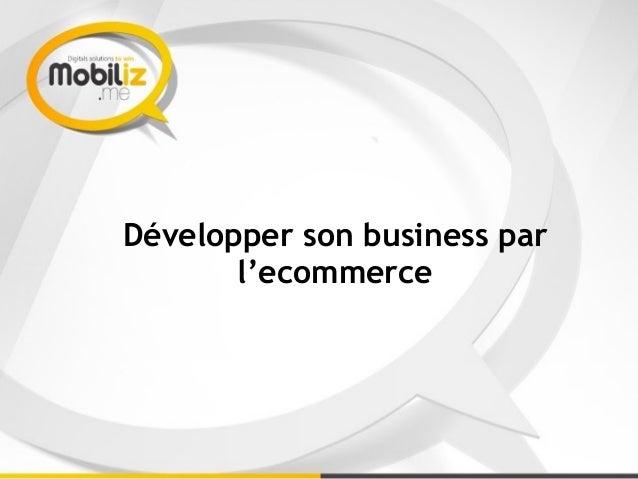 Développer son business par l'ecommerce