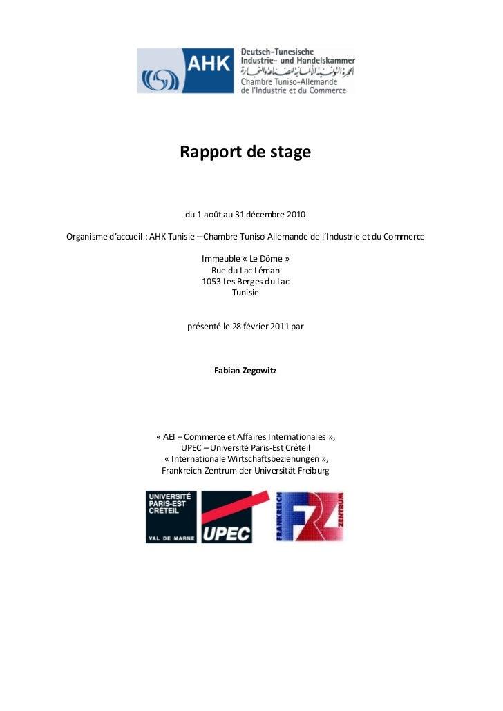 Rapport de stage                             du 1 août au 31 décembre 2010Organisme d'accueil : AHK Tunisie – Chambre Tuni...