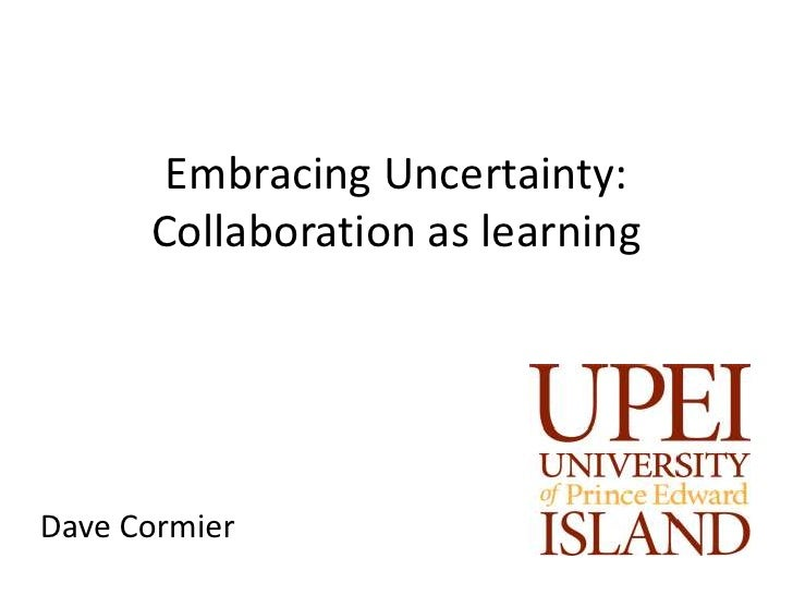 Embracing uncertainty: collaboration as learning