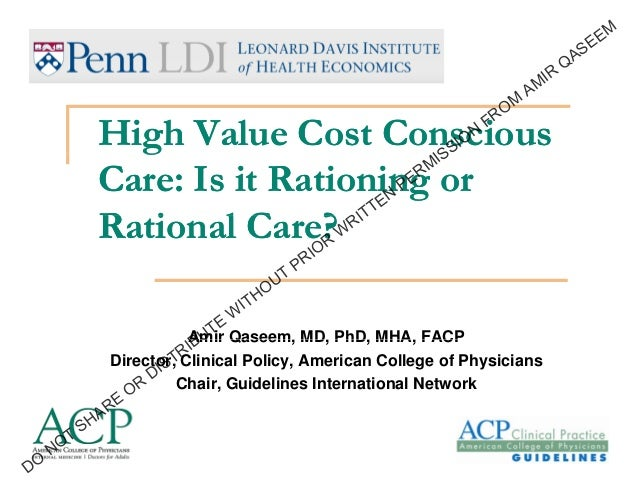 High Value Cost Conscious Care: Is it Rationing or Rational Care? 1_11_13