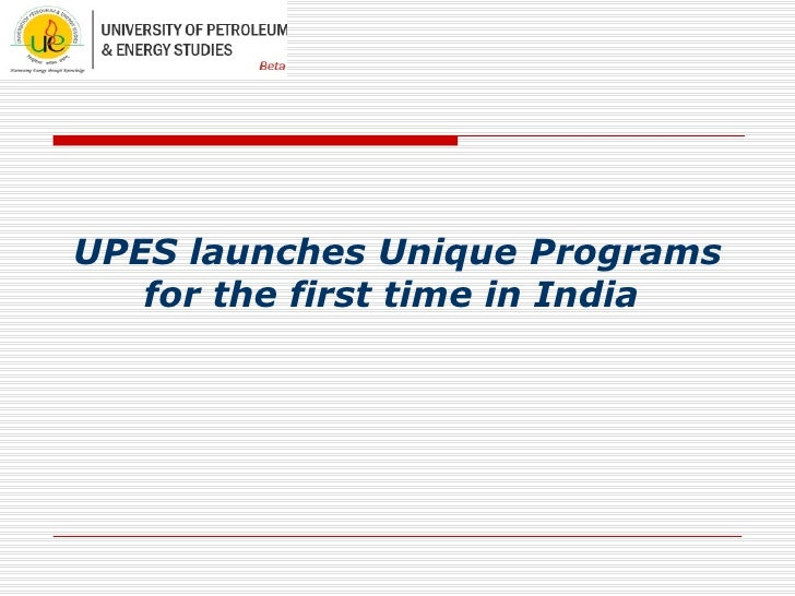 UPES Launches Unique Programs For the First Time in India