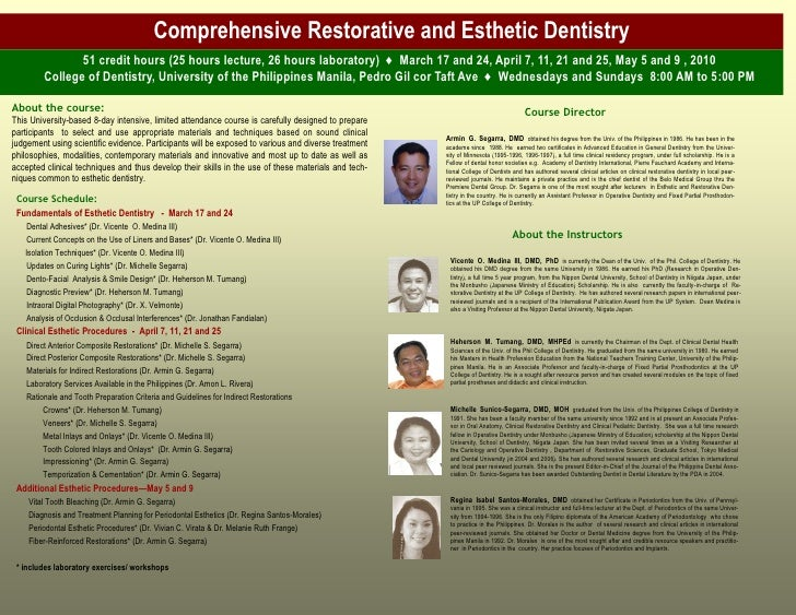 Comprehensive Restorative and Esthetic Dentistry                 51 credit hours (25 hours lecture, 26 hours laboratory) ♦...