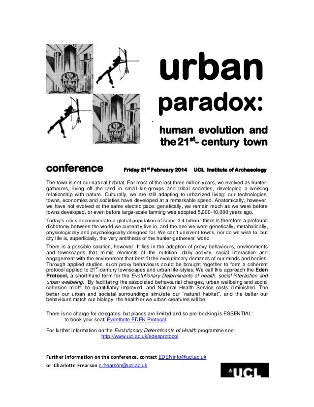 urban paradox: .  conference  human evolution and the 21st- century town  Friday 21st February 2014  UCL Institute of Arch...