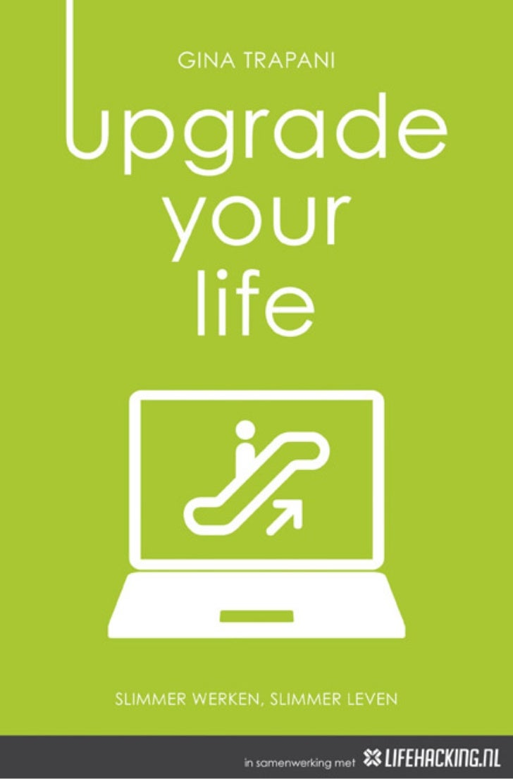 Upgrade your-life-life-hacking-tools-gina-trapani-dutch