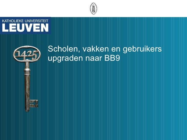 Scholen, vakken en gebruikers upgraden naar BB9