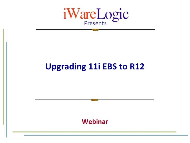 Upgrading 11i E-business Suite to R12 E-business Suite