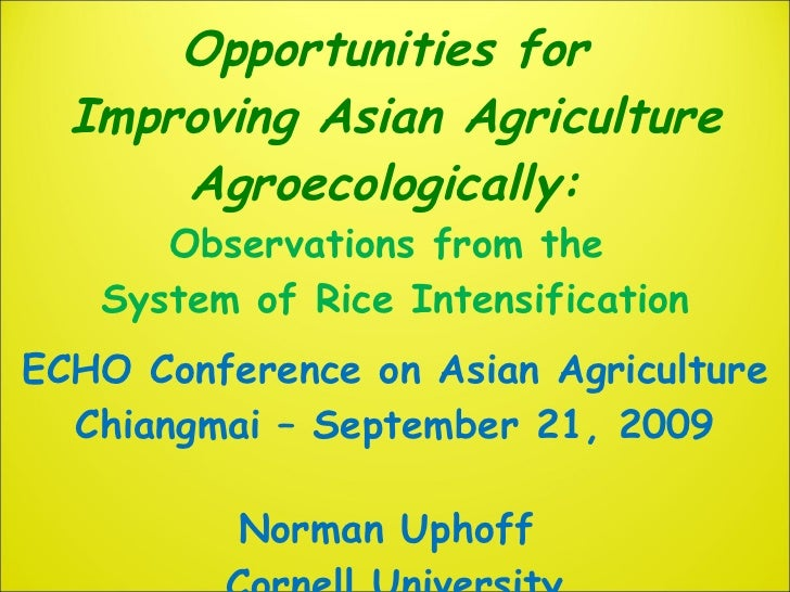Opportunities for  Improving Asian Agriculture Agroecologically:  Observations from the  System of Rice Intensification EC...
