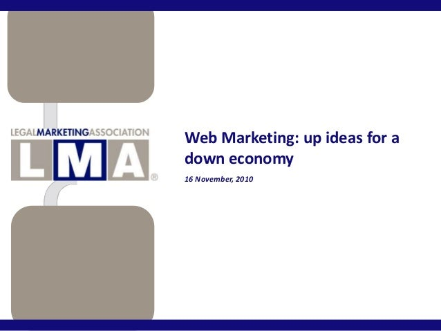 Web Marketing: up ideas for a down economy 16 November, 2010