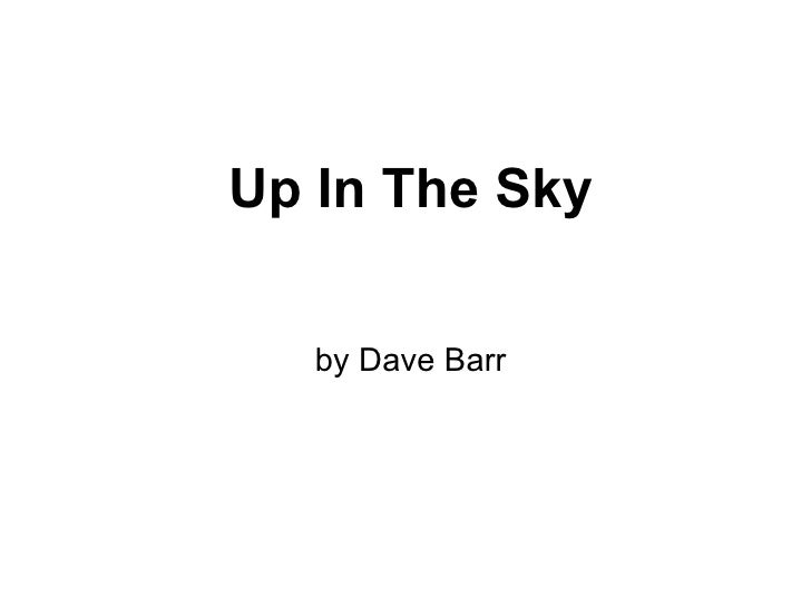 Up In The Sky by Dave Barr