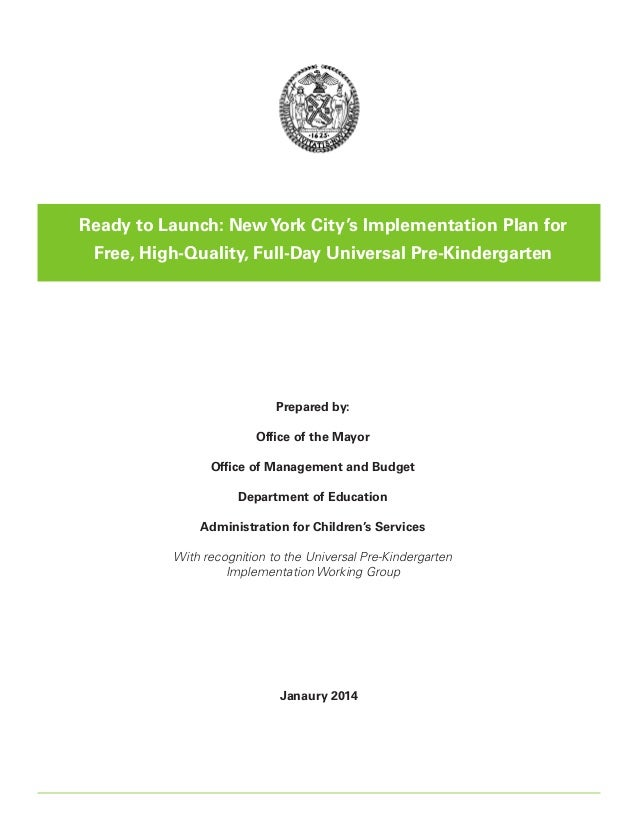 Ready to Launch: New York City's Implementation Plan for Free, High-Quality, Full-Day Universal Pre-Kindergarten  Prepared...