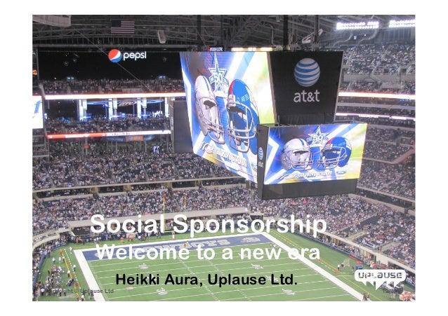 +              Social Sponsorship                Welcome to a new era                          Heikki Aura, Uplause Ltd.Co...