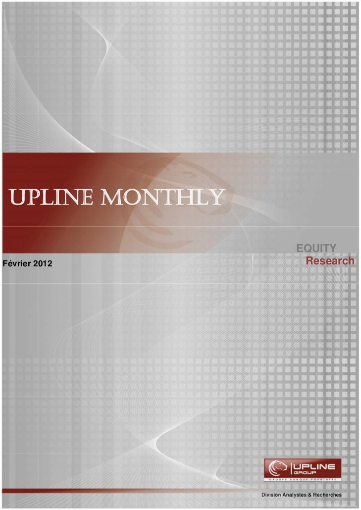 UPLINE MONTHLY                  EQUITYFévrier 2012       Research