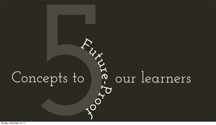 Five Concepts to Future-Proof Learners