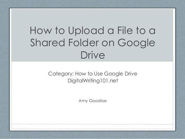 how to upload something to google drive