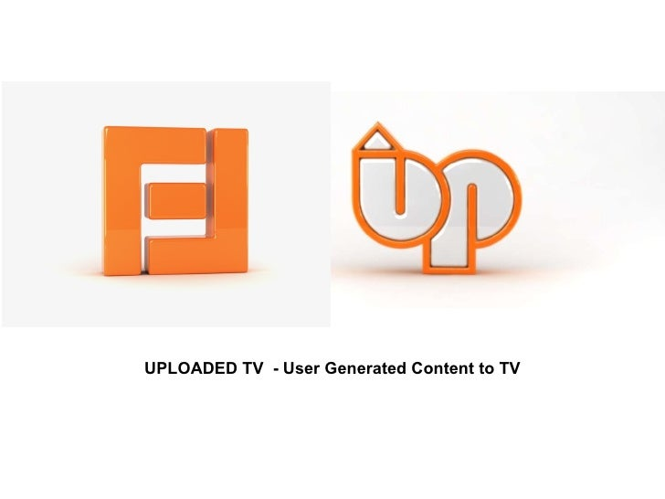 UPLOADED TV  - User Generated Content to TV