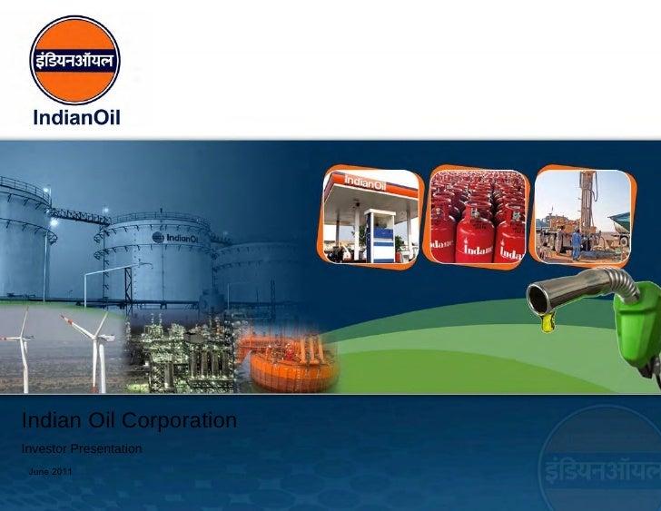 Indian Oil CorporationInvestor Presentation June 2011