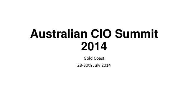 Australian CIO Summit 2014 Gold Coast 28-30th July 2014