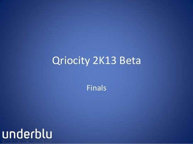 Qriocity Beta 2K13- Finals