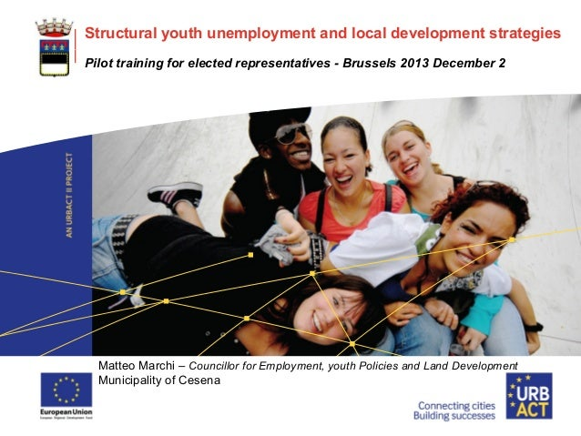 LOGO PROJECT  Structural youth unemployment and local development strategies Pilot training for elected representatives - ...