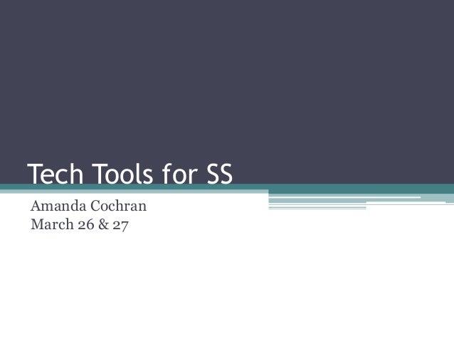 Tech Tools for SS Amanda Cochran March 26 & 27