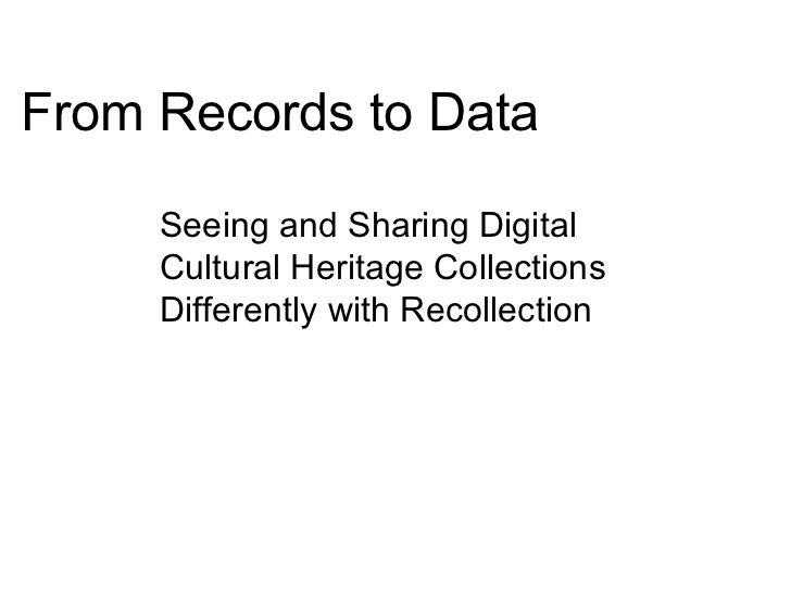 From Records to Data Seeing and Sharing Digital Cultural Heritage Collections Differently withRecollection