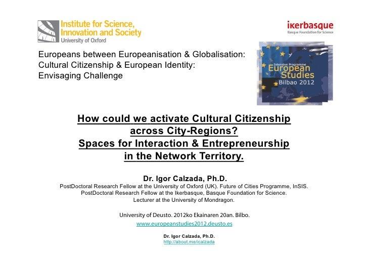 UnivDeusto European Studies Institute cultural citizenship city region entrepreneurship space interaction 20june2012 bilbao