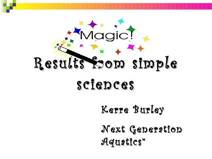 "Results from simple sciences Kerre Burley Next Generation Aquatics"""