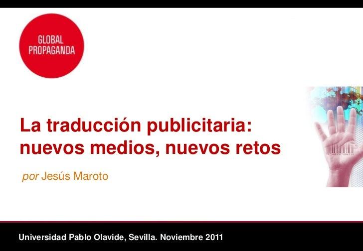La traducción publicitaria:     Cross-cultural Digital Marketingnuevos medios, nuevos retos                in the Age of G...