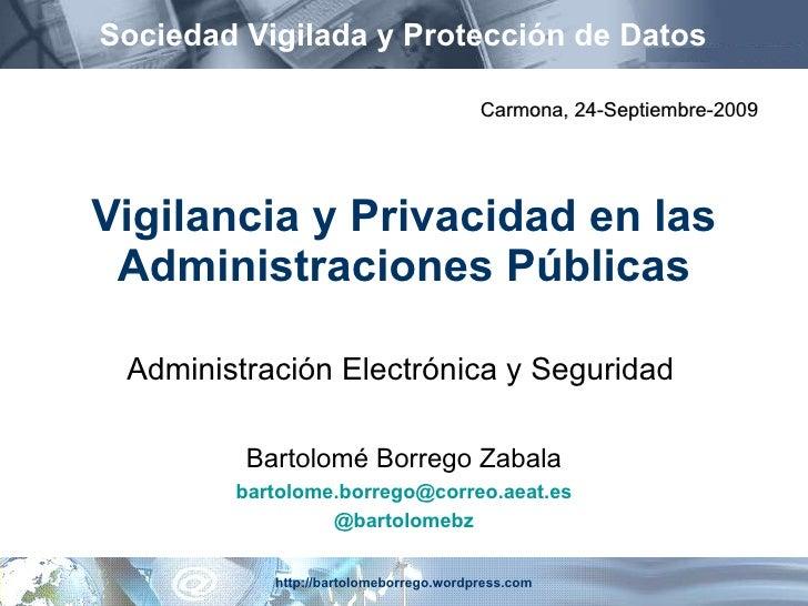 Vigilancia y Privacidad en las Administraciones Públicas Administración Electrónica y Seguridad Sociedad Vigilada y Protec...