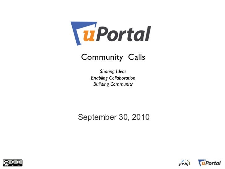 September 30, 2010 Community  Calls Sharing Ideas Enabling Collaboration Building Community
